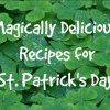 Thumbnail image for Magically Delicious Recipes for St. Patrick's Day