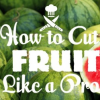 Thumbnail image for How to Cut 7 Fruits Like a Pro