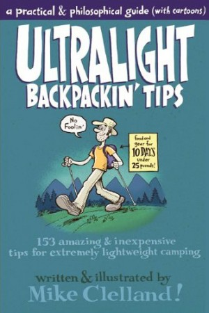 Ultralight Backpackin Tips book http://www.ultralightbackpackintips.blogspot.com/