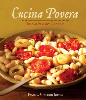 Cucina Povera: Tuscan Peasant Cooking by Pamela Sheldon Johns