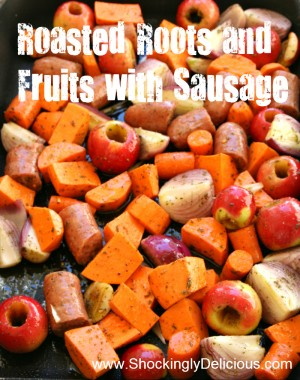 Roasted Roots and Fruits with Sausage on ShockinglyDelicious.com. Recipe here: http://www.shockinglydelicious.com/?p=10033