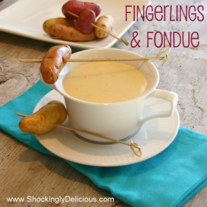 Fingerlings and Fondue | www.ShockinglyDelicious.com