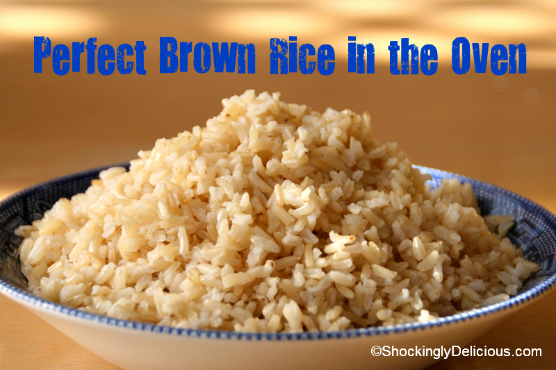 Perfect Brown Rice in the Oven — Shockingly Delicious