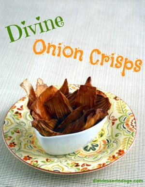 Onion Crisps on Diet Dessert and Dogs