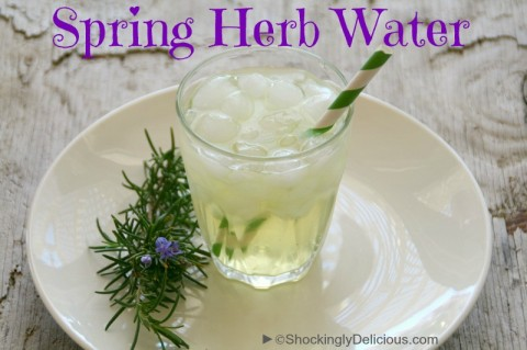 Spring Herb Water on Shockingly Delicious