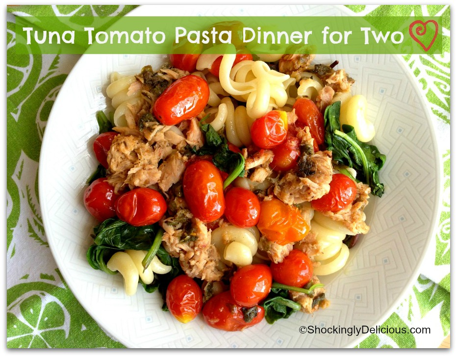 Tuna Tomato Pasta Dinner For Two For Weekdaysupper Shockingly