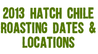 2013 Hatch Chile Roasting Dates & Locations
