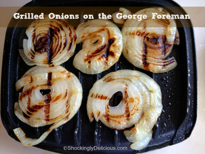 Grilled Onions On The George Foreman On Shockingly Delicious