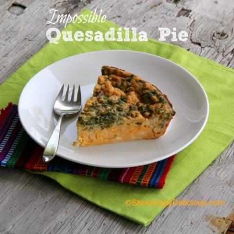 Impossible Quesadilla Pie (Impossibly Easy!) — Shockingly Delicious