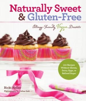 Naturally Sweet & Gluten Free by Ricki Heller
