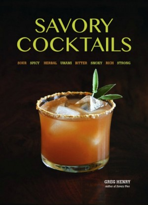 Savory Cocktails Cover by Greg Henry on Shockingly Delicious