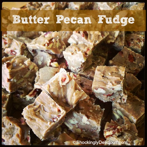 BUTTER PECAN FUDGE: Spectacularly easy Butter Pecan Fudge, buttery and sweet, with toasty pecan flavor and irresistible charm. No candy thermometer needed! #shockinglydelicious #butterpecan #fudge