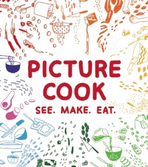 Picture Cook-See. Make. Eat by Katie Shelly