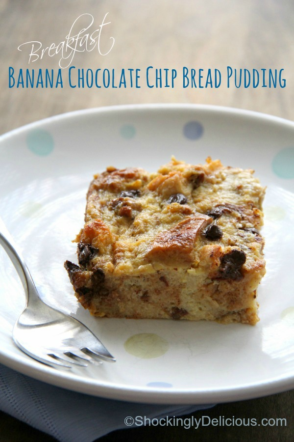 Breakfast Banana Chocolate Chip Bread Pudding with Leftover Panettone | www.ShockinglyDelicious.com