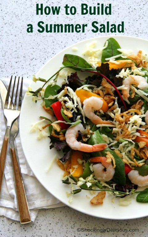 How to build a summer salad on ShockinglyDelicious.com