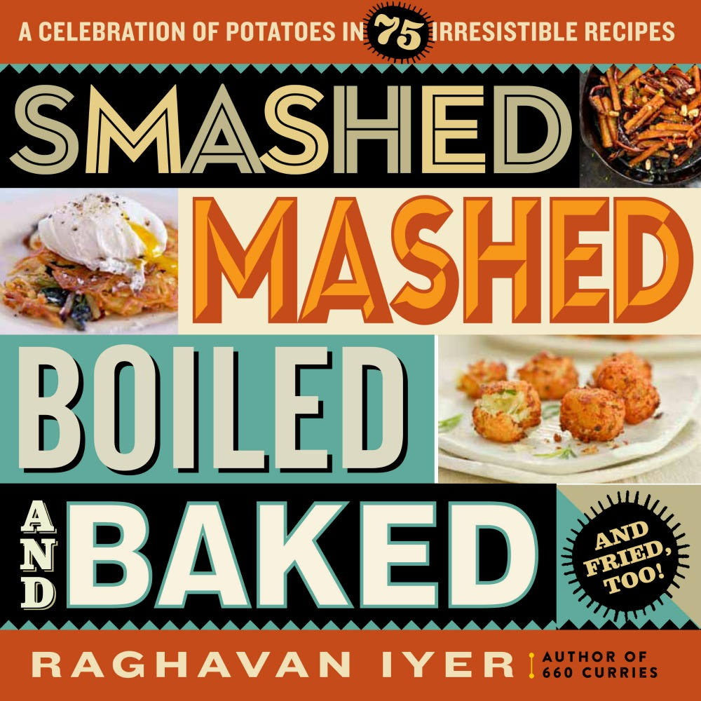 SMASHED MASHED BOILED AND BAKED AND FRIED TOO!