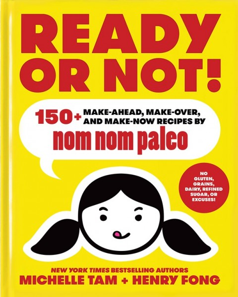 Ready or Not by nom nom paleo