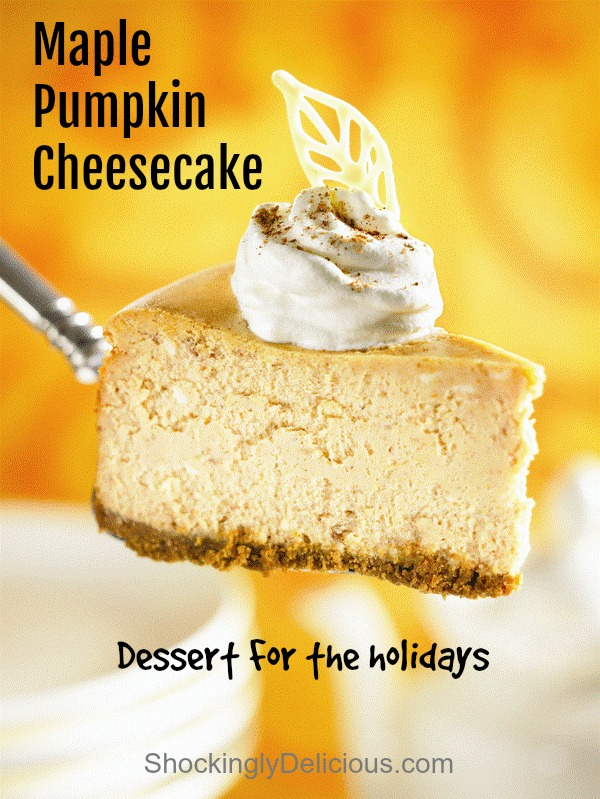 Maple Pumpkin Cheesecake Dessert with words in the background